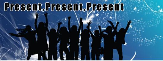 Present, Present, Present