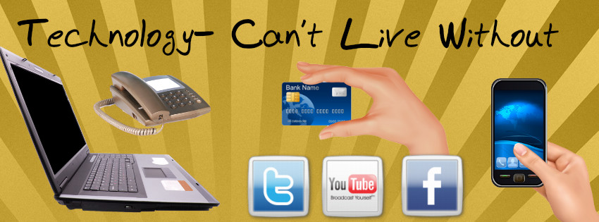 Technology – Can't Live Without It –  Learn To Live With It
